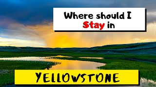 Where to stay in Yellowstone National Park? | Yellowstone Travel Tips