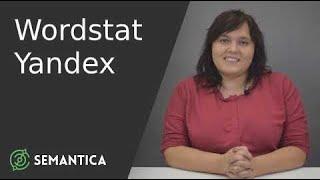 Wordstat Yandex: что это такое и для чего он нужен | SEMANTICA