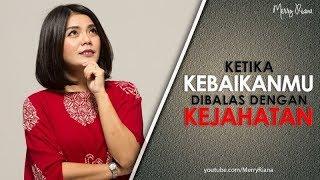 KETIKA KEBAIKANMU DIBALAS DENGAN KEJAHATAN (Video Motivasi) | Spoken Word | Merry Riana
