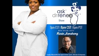 The Ask Dr. Renee Show with Mario Armstrong