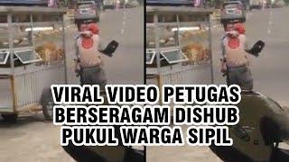 Video Viral Petugas Gunakan Seragam Dishub Pukul Warga Sipil, Korban Hanya Terdiam dan Jongkok