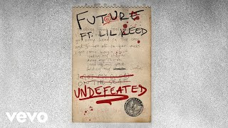 Future   Undefeated (Audio) Ft. Lil Keed