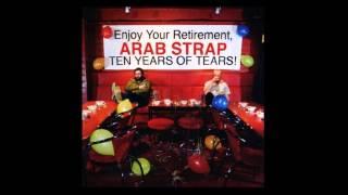 Arab Strap - Its A Heartache (Bonnie Tyler cover)