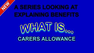What Is: CA (Carers Allowance)