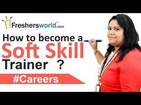 Soft skill Trainer Careers – How to become a soft skill ... - YouTube