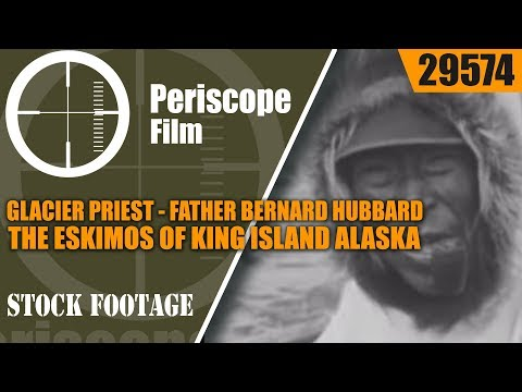 GLACIER PRIEST FATHER BERNARD HUBBARD  & THE ESKIMOS OF KING ISLAND  ALASKA  29574