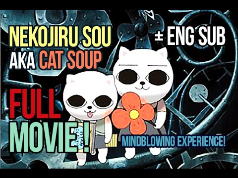 NEKOJIRU-SOU/CAT SOUP (ねこぢる草) - FULL MOVIE  [ENG SUB]
