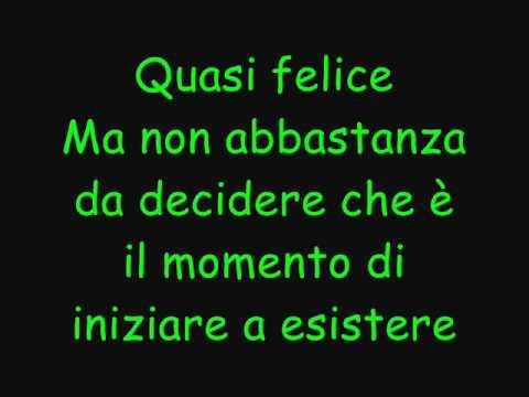 , title : 'Max Pezzali - Quasi Felice - Con Testo'