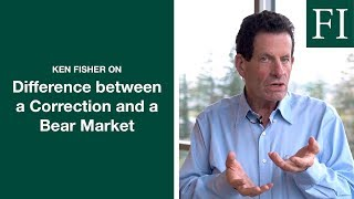 Ken Fisher Explains The Difference between a Correction and a Bear Market | Fisher Investments [NEW]