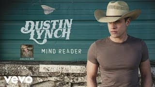 Dustin Lynch - Mind Reader (Official Audio)
