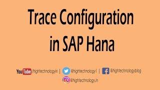 trace configuration in sap hana | Sap Hana tutorial for beginners