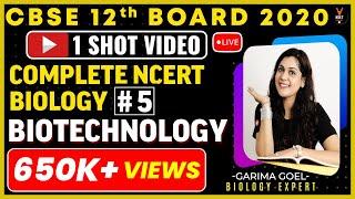 Complete 12th NCERT Biology (Biotechnology Unit 4)One Shot   CBSE 12th Board Exam 2020   Garima Goel