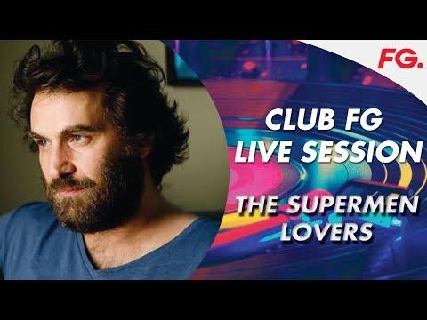 THE SUPERMEN LOVERS | CLUB FG | LIVE DJ MIX | RADIO FG