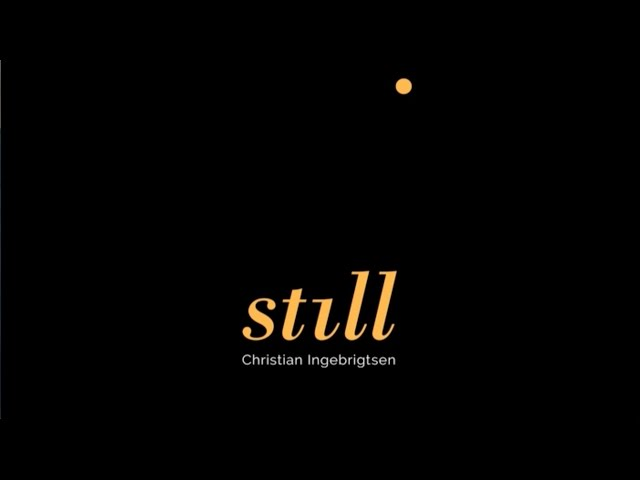 Christian Ingebrigtsen – Still (lyric video)