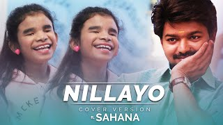 Nillayo - Cover Version | ft. Sahana | Santhosh Narayanan