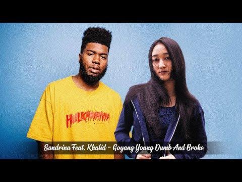 , title : 'Sandrina Feat. Khalid - Goyang Young Dumb And Broke (Goyang 2 Jari)'