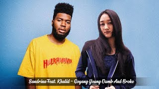 Sandrina Feat. Khalid   Goyang Young Dumb And Broke (Goyang 2 Jari)