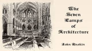 Seven Lamps of Architecture | John Ruskin | Art, Design & Architecture | Audio Book | English | 1/6
