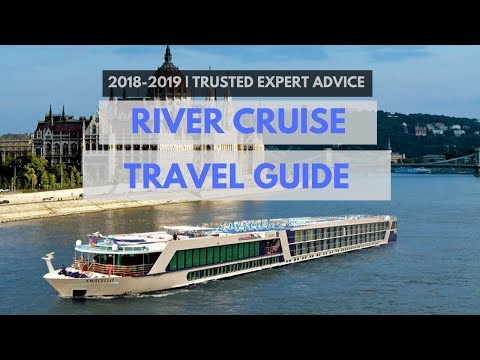 First time on a  RIVER CRUISE | Traveler's Guide and Expert Advice 2018 – 2019 (MUST KNOW)