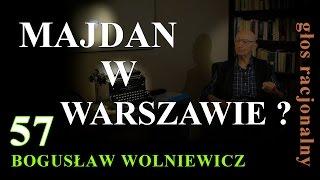 Bogusław Wolniewicz 57 MAJDAN W WARSZAWIE? PO WYBORACH