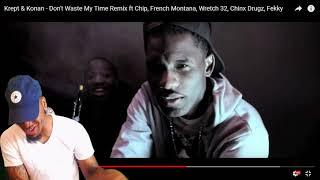 Krept & Konan - Don't Waste My Time Remix ft Chip, French Montana, Wretch 32  | REACTION