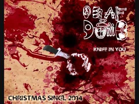 Deaf & Dumb - DEAF&DUMB - KNIFE IN YOU (CHRISTMAS SINGL 2014)