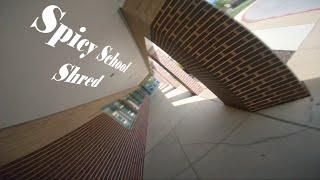 Spicy School Shred - FPV Freestyle