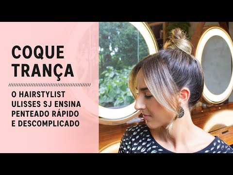 Tutorial de cabelo: Como fazer um coque trança
