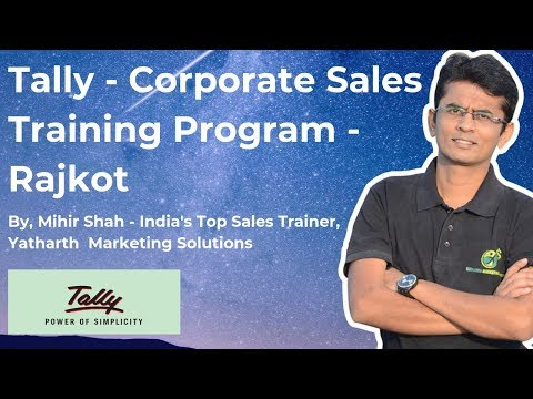 Tally - Corporate Sales Training Program Video - Mihir Shah - Yatharth Marketing Solutions