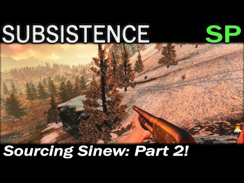 Sourcing Sinew: Part 2! | Subsistence Single Player Gameplay | EP 87 | Season 5