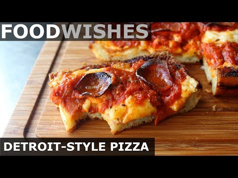 Detroit-Style Pizza – Food Wishes