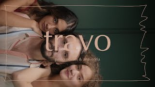 Paulo Novaes, Anavitória - Travo