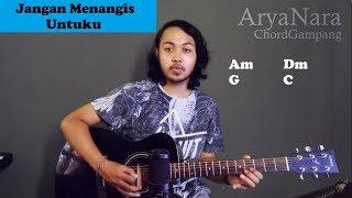 Chord Gampang (Jangan Menangis Untuku - Luvia) By Arya Nara (Tutorial Gitar) Untuk Pemula