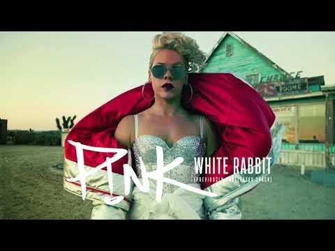 P!nk - White Rabbit (Full Studio Version)