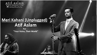 "Meri Kahani (Unplugged) - Atif Aslam | ""Your Voice, Their World"" 