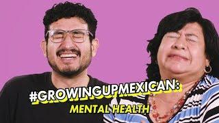 Growing Up Mexican: Mental Health | mitú