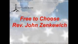 Free to Choose with Rev. John Zenkewich