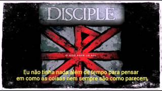 Disciple - O God Save Us All  ( Legendado / Tradução )