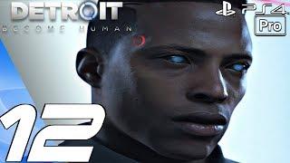 Detroit Become Human - Gameplay Walkthrough Part 12 - Last Chance & Crossroads (PS4 PRO)