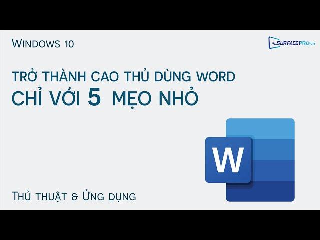 Trở thành cao thủ dùng Word chỉ với 5 mẹo nhỏ!
