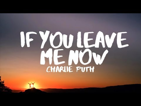 Charlie Puth – If You Leave Me Now (Lyrics) feat. Boyz II Men
