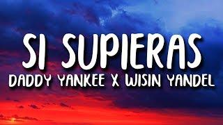 Daddy Yankee   Si Supieras (Letra) Ft. Wisin & Yandel