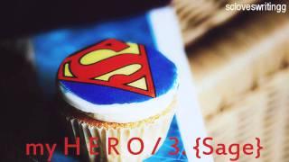 My H E R O / 3. {Sage}