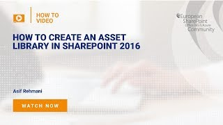 How to Create an Asset Library in SharePoint 2016