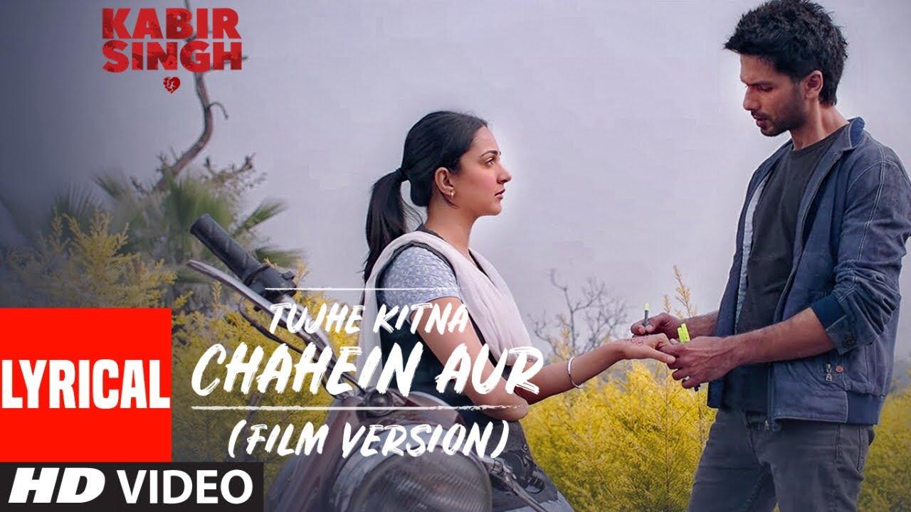 Tujhe Kitna Chahein Aur Lyrics - Kabir Singh (2019)