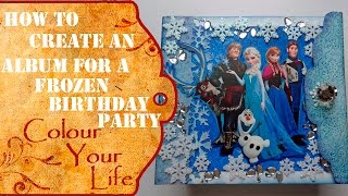 How To Create A Scrapbook Album - Frozen Birthday Party