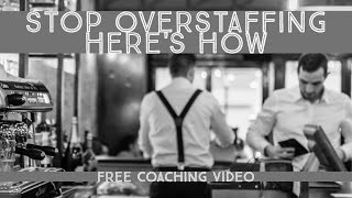 Video 18: Avoid Overemploying | The Hospitality Coach | How To Start A Coffee Shop