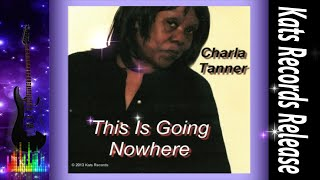 Charla Tanner-This Is Going Nowhere