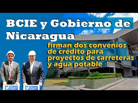 BCIE y Gobierno de Nicaragua firman dos convenios de crédito para proyectos de carreteras y agua potable