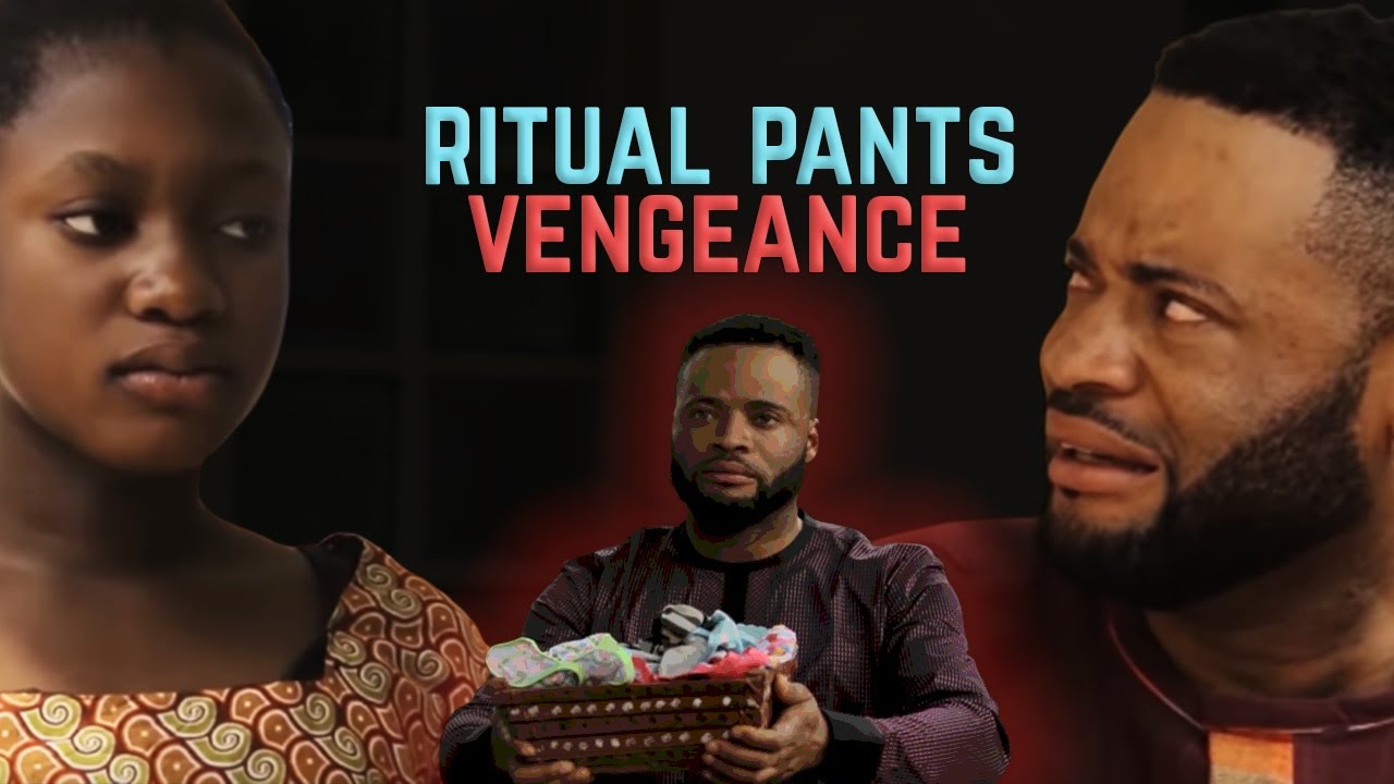 Ritual Pants Vengeance Nollywood Movie